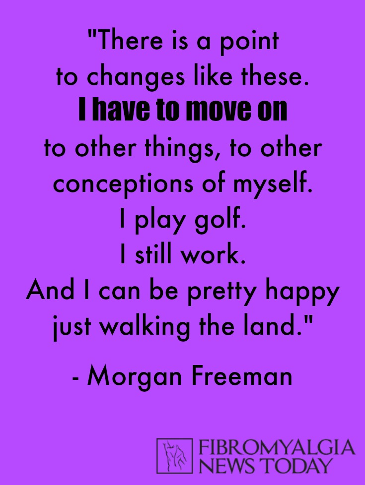 Fibromyalgia Quote, Morgan Freeman
